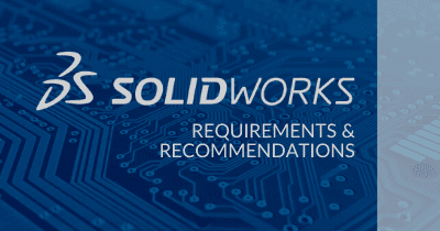 SOLIDWORKS Requirements and Recommendations